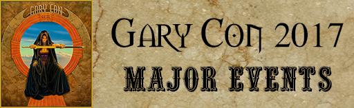 Gary Con IX 2017 Major Events