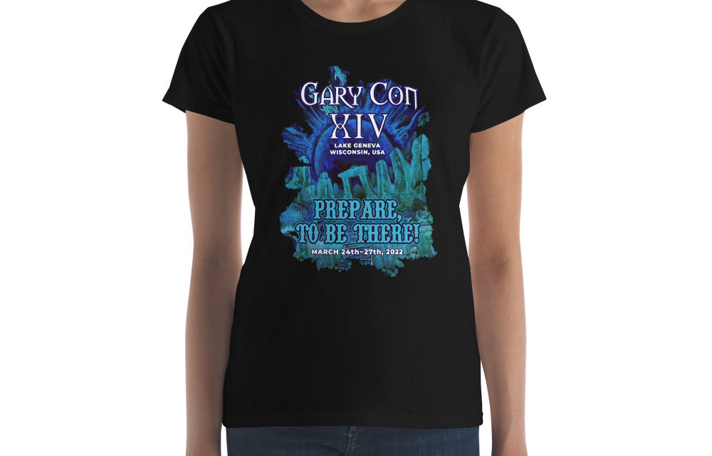 Gary Con XIV- Prepare to be there!- Ladies Cut T-Shirt. Available for a Limited Time. (PF)